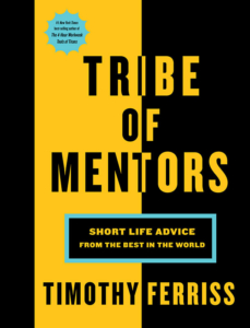 Tribe of Mentors, by Tim Ferriss